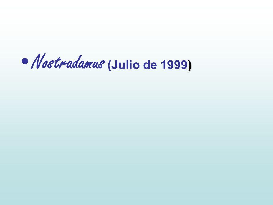 Nostradamus (Julio de 1999)