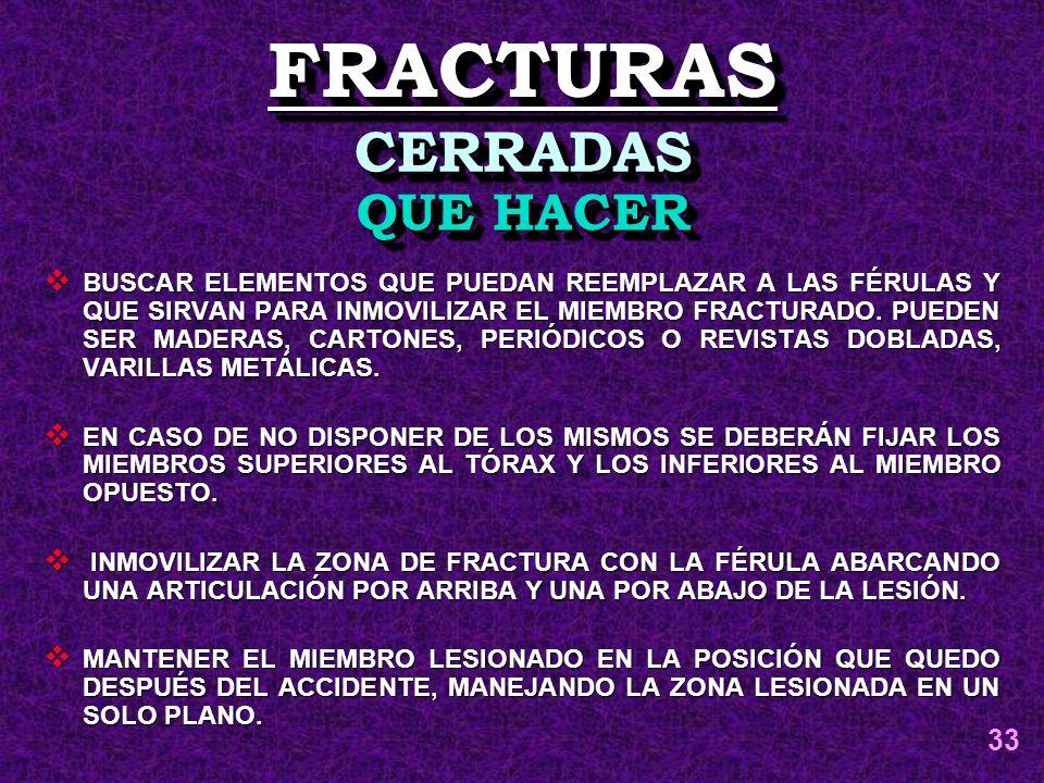 FRACTURAS CERRADAS QUE HACER 33