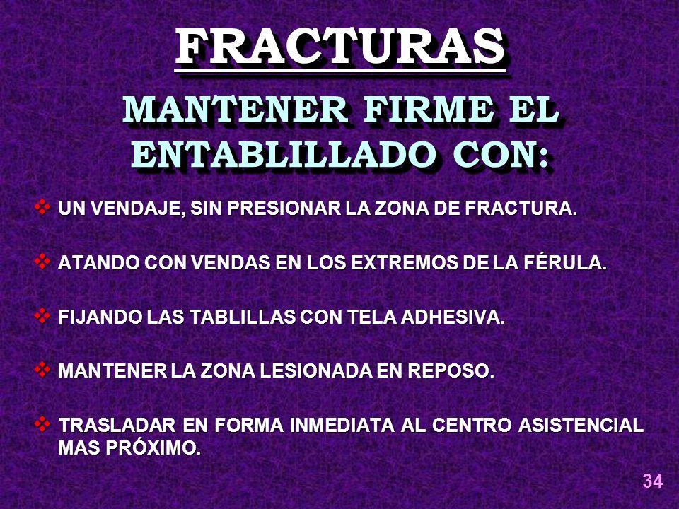 MANTENER FIRME EL ENTABLILLADO CON: