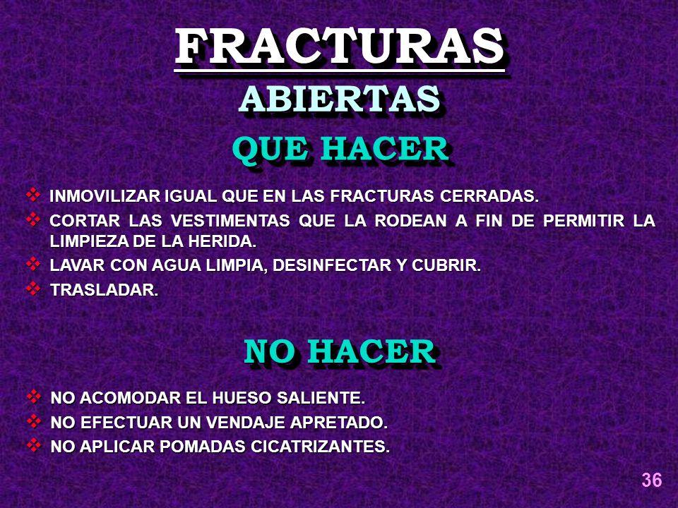 FRACTURAS ABIERTAS QUE HACER NO HACER 36