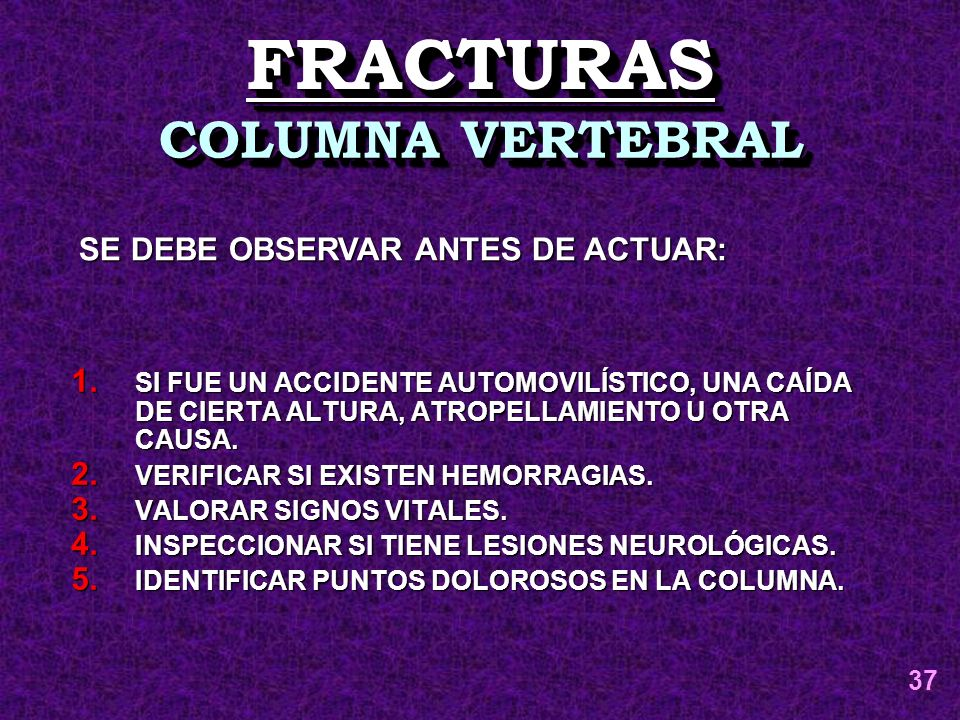 FRACTURAS COLUMNA VERTEBRAL SE DEBE OBSERVAR ANTES DE ACTUAR:
