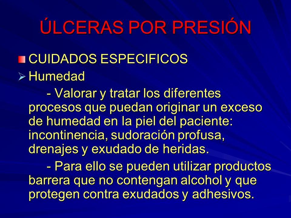 ÚLCERAS POR PRESIÓN CUIDADOS ESPECIFICOS Humedad