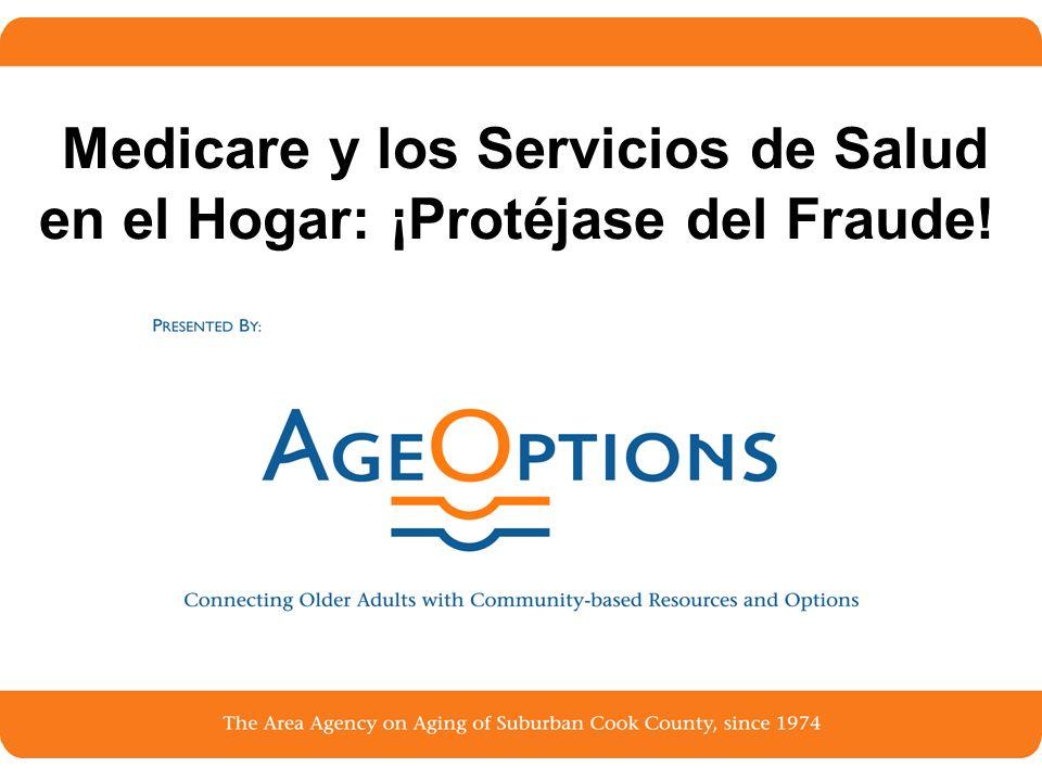 Medicare y los Servicios de Salud en el Hogar: ¡Protéjase del Fraude!