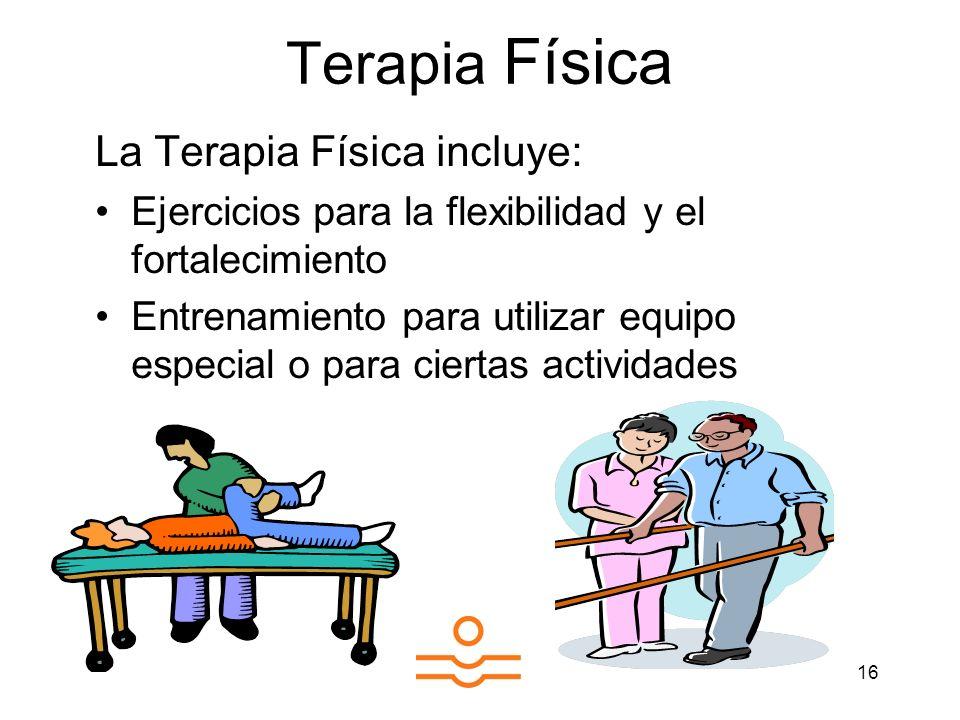 Terapia Física La Terapia Física incluye: