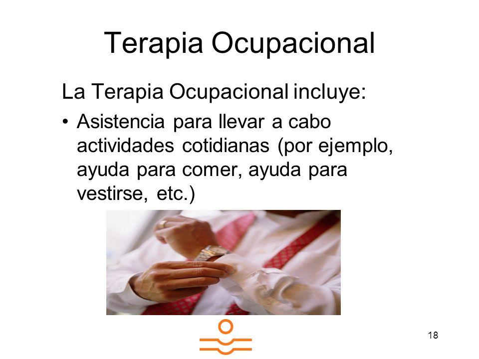 Terapia Ocupacional La Terapia Ocupacional incluye: