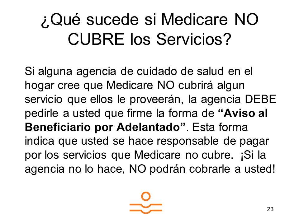 ¿Qué sucede si Medicare NO CUBRE los Servicios