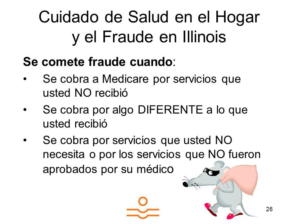 Cuidado de Salud en el Hogar y el Fraude en Illinois