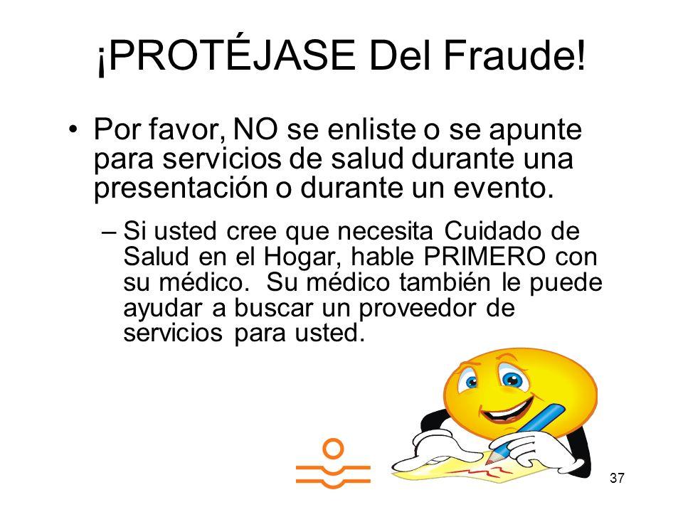 ¡PROTÉJASE Del Fraude! Por favor, NO se enliste o se apunte para servicios de salud durante una presentación o durante un evento.