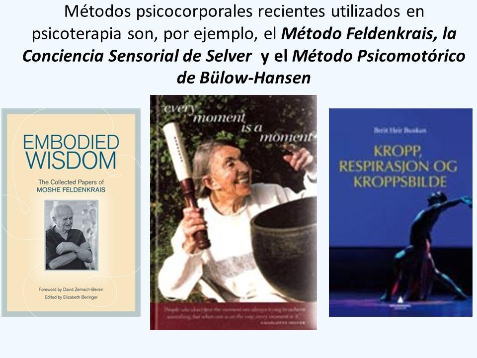 Métodos psicocorporales recientes utilizados en psicoterapia son, por ejemplo, el Método Feldenkrais, la Conciencia Sensorial de Selver y el Método Psicomotórico de Bülow-Hansen