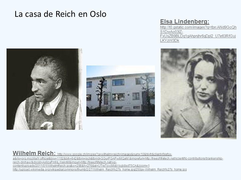 La casa de Reich en Oslo Elsa Lindenberg: http://t0.gstatic.com/images q=tbn:ANd9GcQhS1DwAo03lZ-FxUsZB9BLDq1gAhpnjhr6qDpl2_U7e63RfGyjLKYzW3Dk.