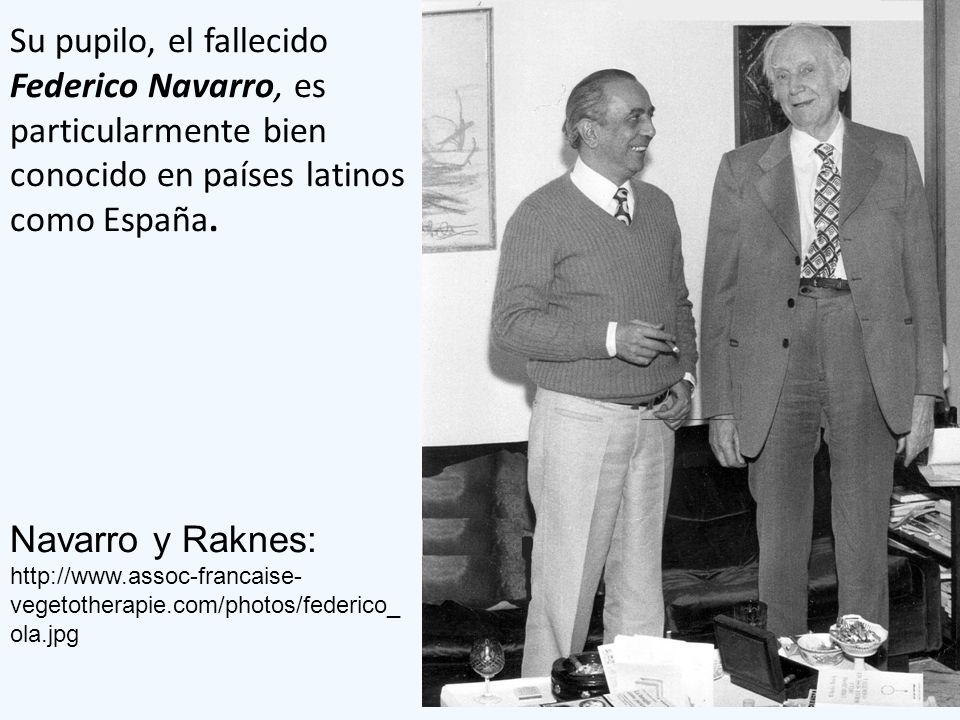 Su pupilo, el fallecido Federico Navarro, es particularmente bien conocido en países latinos como España.