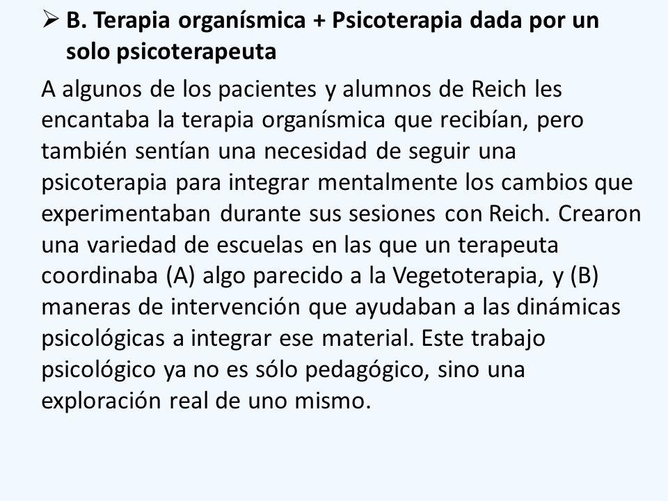 B. Terapia organísmica + Psicoterapia dada por un solo psicoterapeuta