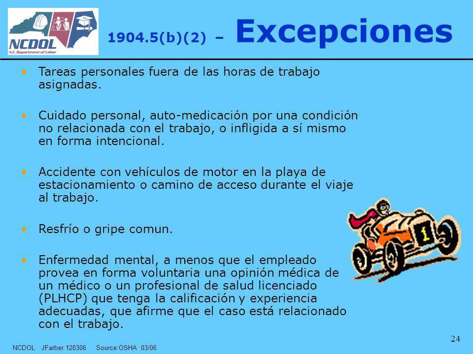 1904.5(b)(2) – Excepciones Tareas personales fuera de las horas de trabajo asignadas.