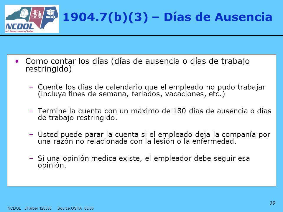 1904.7(b)(3) – Días de Ausencia