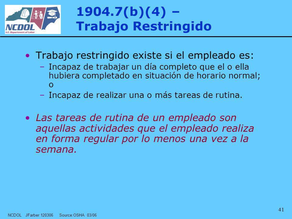 1904.7(b)(4) – Trabajo Restringido