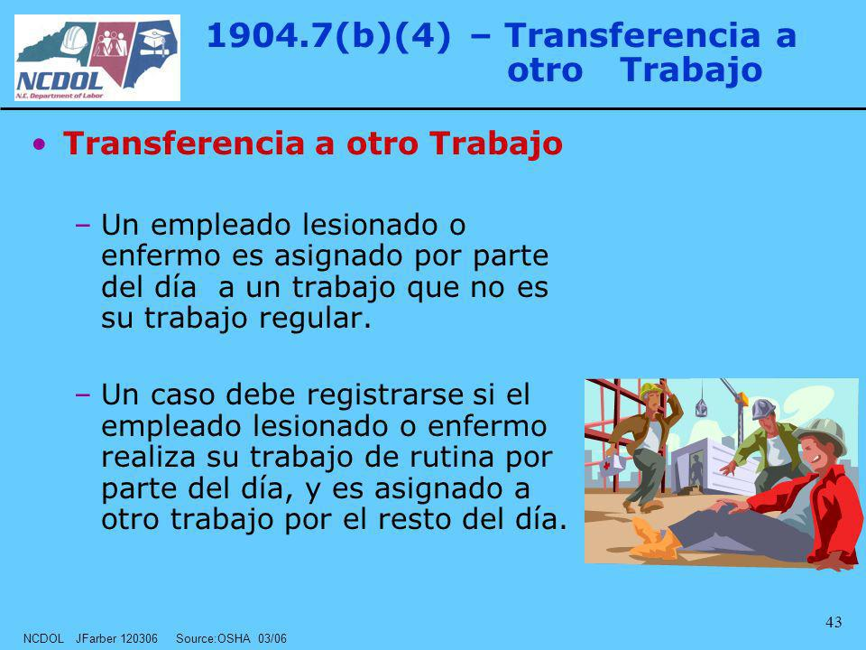 1904.7(b)(4) – Transferencia a otro Trabajo