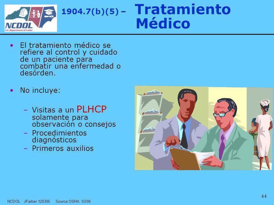 1904.7(b)(5) – Tratamiento Médico