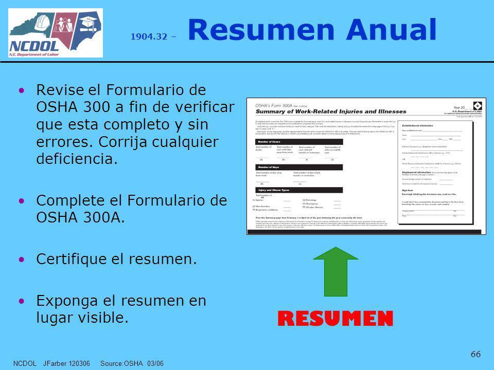 1904.32 – Resumen Anual Revise el Formulario de OSHA 300 a fin de verificar que esta completo y sin errores. Corrija cualquier deficiencia.