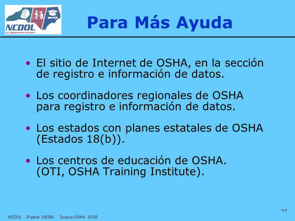 Para Más Ayuda El sitio de Internet de OSHA, en la sección de registro e información de datos.