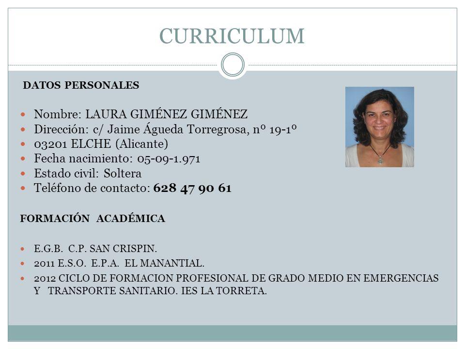 CURRICULUM DATOS PERSONALES Nombre: LAURA GIMÉNEZ GIMÉNEZ