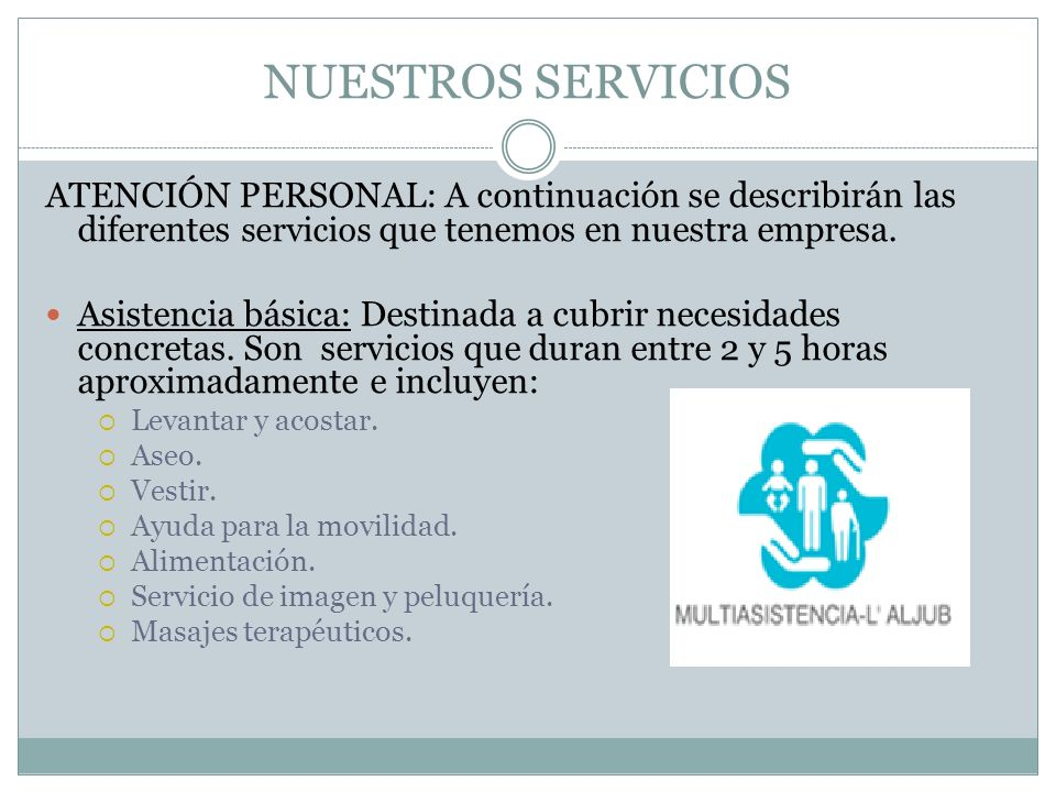 NUESTROS SERVICIOS ATENCIÓN PERSONAL: A continuación se describirán las diferentes servicios que tenemos en nuestra empresa.