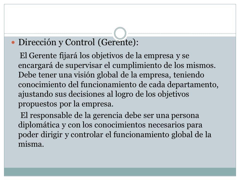 Dirección y Control (Gerente):