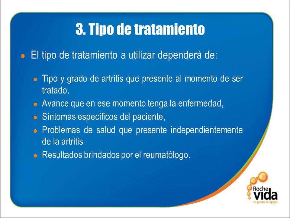 3. Tipo de tratamiento El tipo de tratamiento a utilizar dependerá de: