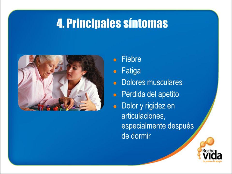 4. Principales síntomas Fiebre Fatiga Dolores musculares