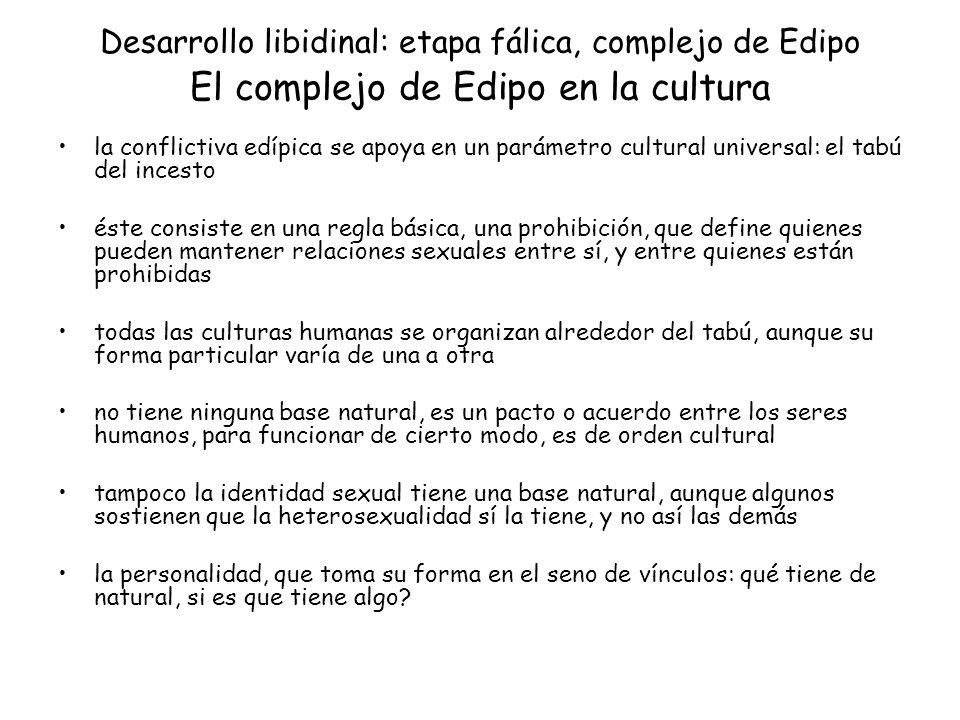 Desarrollo libidinal: etapa fálica, complejo de Edipo El complejo de Edipo en la cultura