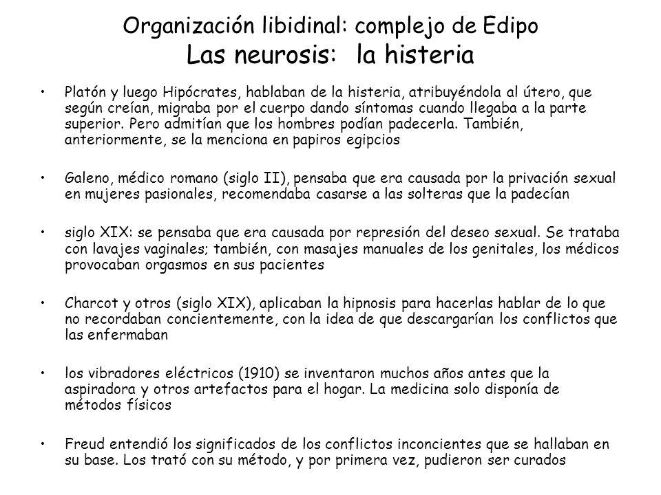 Organización libidinal: complejo de Edipo Las neurosis: la histeria