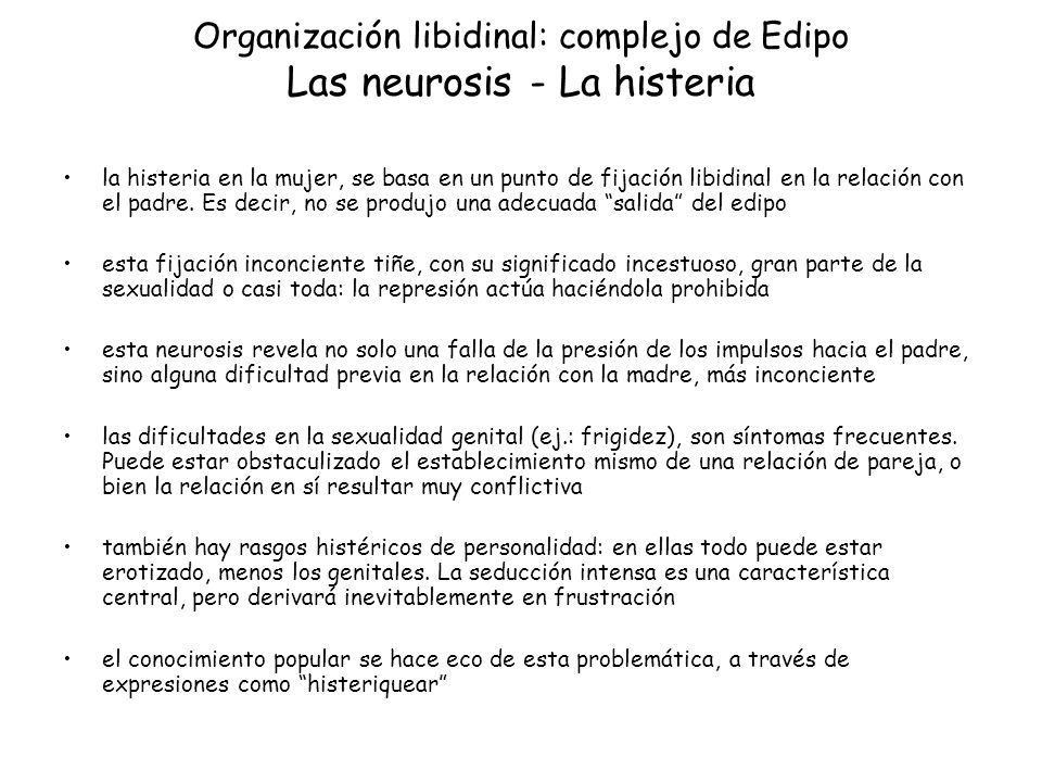 Organización libidinal: complejo de Edipo Las neurosis - La histeria