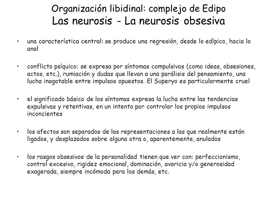 Organización libidinal: complejo de Edipo Las neurosis - La neurosis obsesiva