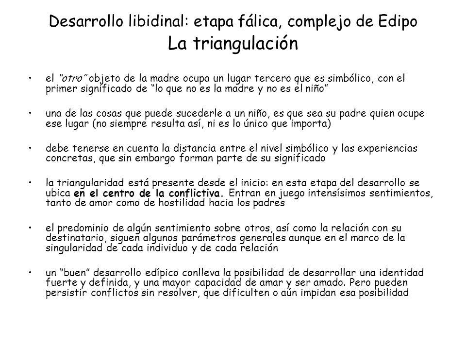 Desarrollo libidinal: etapa fálica, complejo de Edipo La triangulación