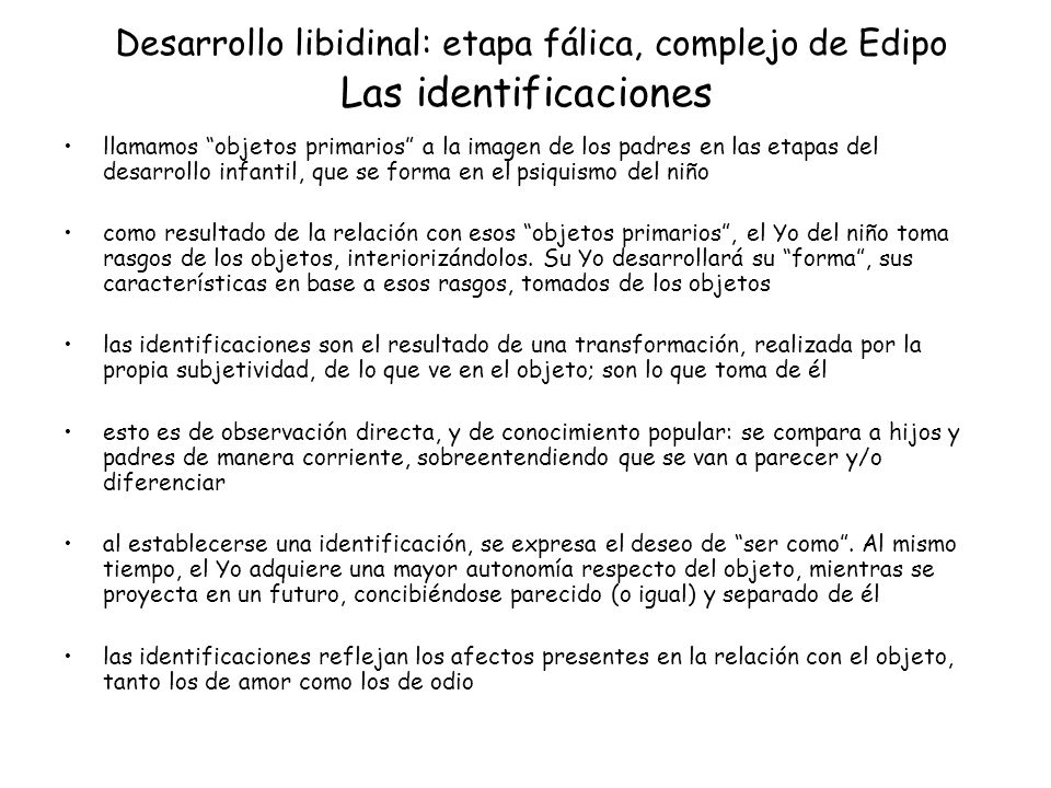 Desarrollo libidinal: etapa fálica, complejo de Edipo Las identificaciones