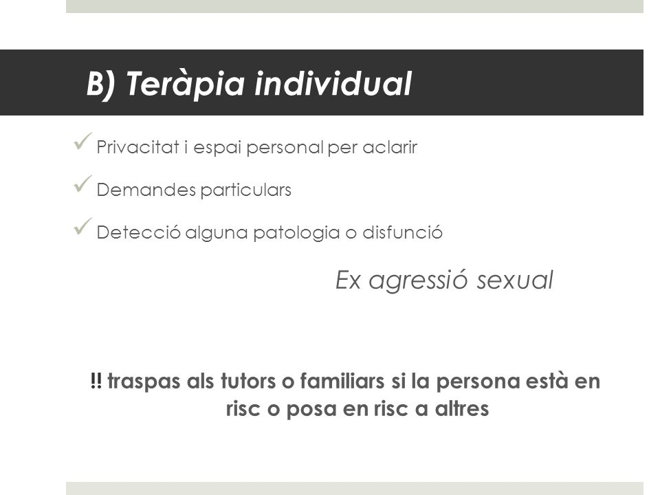 B) Teràpia individual Ex agressió sexual