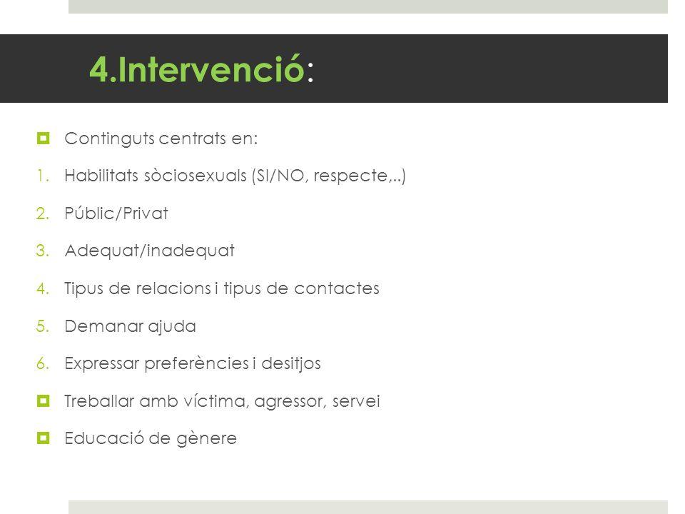 4.Intervenció: Continguts centrats en: