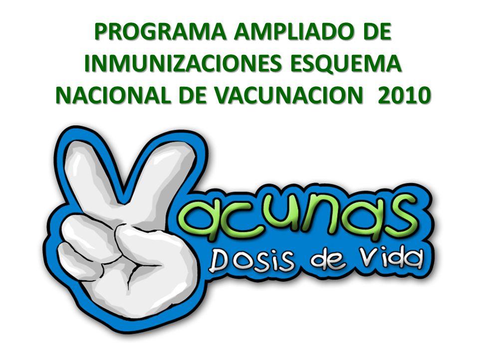PROGRAMA AMPLIADO DE INMUNIZACIONES ESQUEMA NACIONAL DE VACUNACION 2010