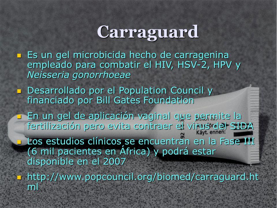 Carraguard Es un gel microbicida hecho de carragenina empleado para combatir el HIV, HSV-2, HPV y Neisseria gonorrhoeae.