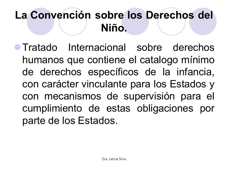 La Convención sobre los Derechos del Niño.