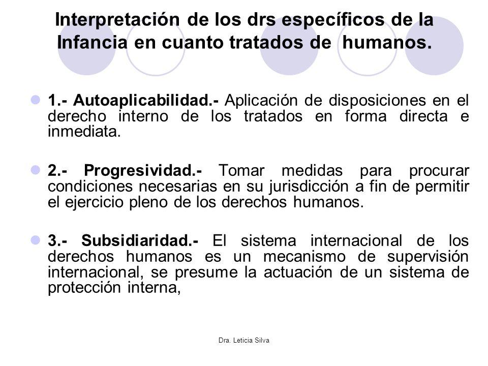 Interpretación de los drs específicos de la Infancia en cuanto tratados de humanos.