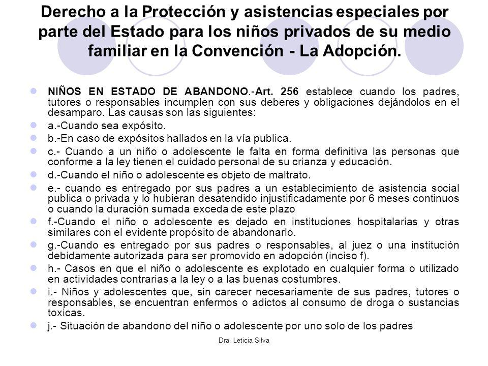 Derecho a la Protección y asistencias especiales por parte del Estado para los niños privados de su medio familiar en la Convención - La Adopción.