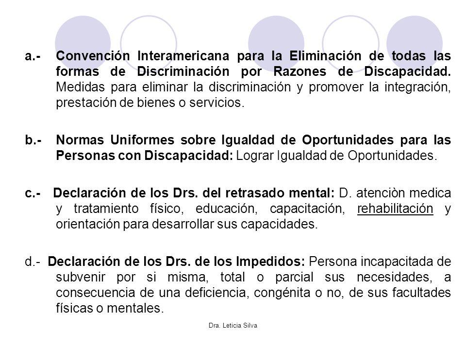 a.- Convención Interamericana para la Eliminación de todas las formas de Discriminación por Razones de Discapacidad. Medidas para eliminar la discriminación y promover la integración, prestación de bienes o servicios.
