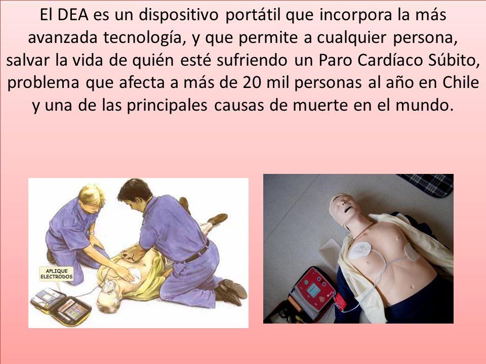 El DEA es un dispositivo portátil que incorpora la más avanzada tecnología, y que permite a cualquier persona, salvar la vida de quién esté sufriendo un Paro Cardíaco Súbito, problema que afecta a más de 20 mil personas al año en Chile y una de las principales causas de muerte en el mundo.