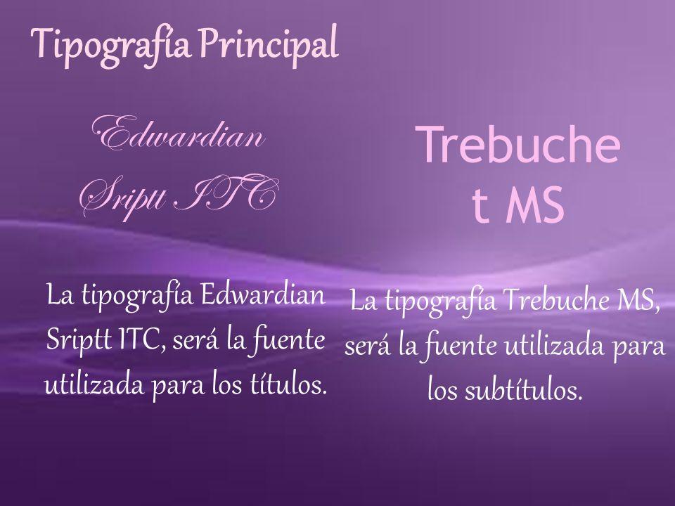 Tipografía Principal Edwardian Sriptt ITC Trebuchet MS