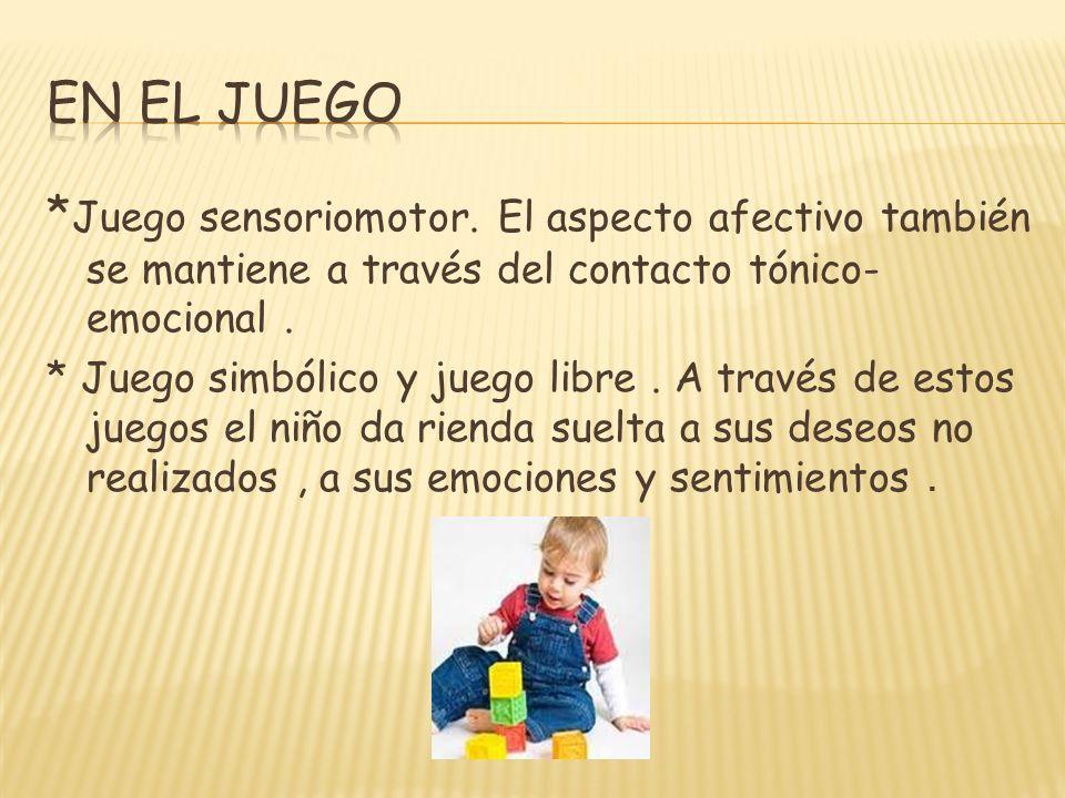 En el juego *Juego sensoriomotor. El aspecto afectivo también se mantiene a través del contacto tónico-emocional .