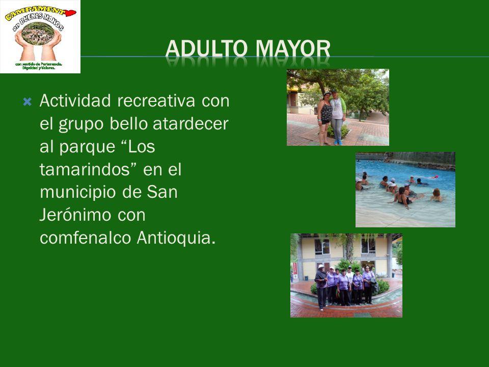 ADULTO MAYOR Actividad recreativa con el grupo bello atardecer al parque Los tamarindos en el municipio de San Jerónimo con comfenalco Antioquia.
