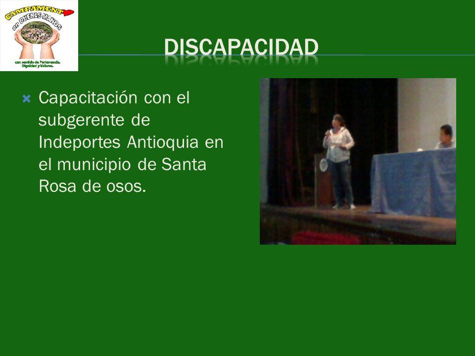 DISCAPACIDAD Capacitación con el subgerente de Indeportes Antioquia en el municipio de Santa Rosa de osos.