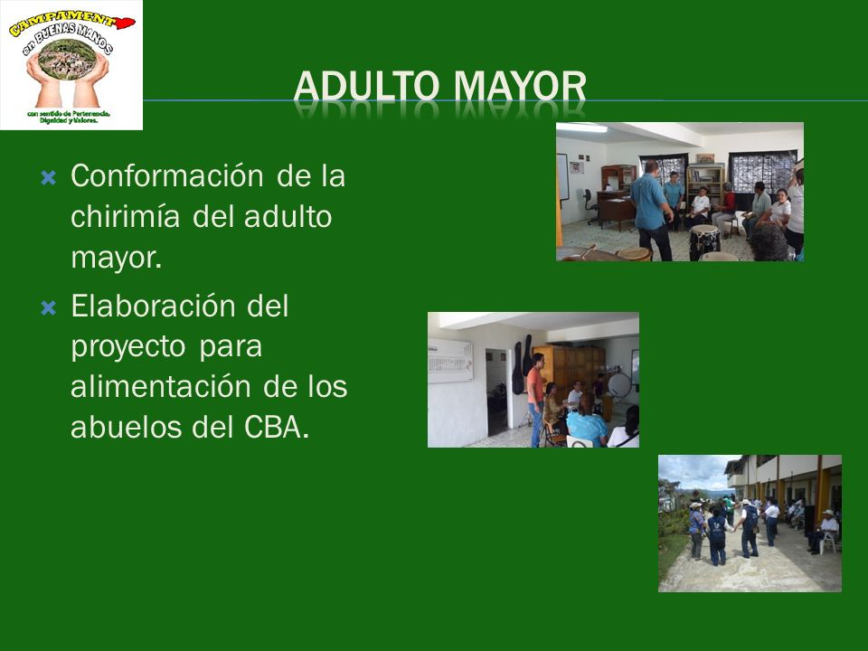 ADULTO MAYOR Conformación de la chirimía del adulto mayor.