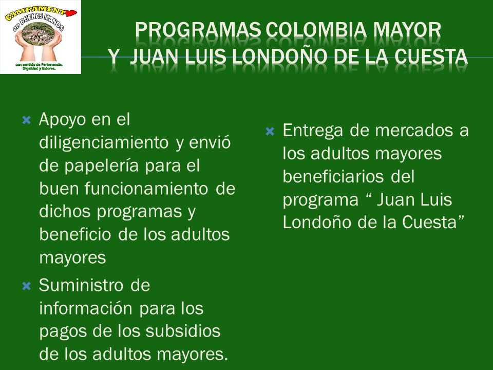 PROGRAMAS COLOMBIA MAYOR Y JUAN LUIS LONDOÑO DE LA CUESTA