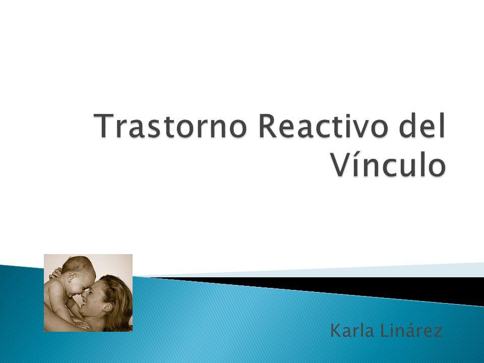 Trastorno Reactivo del Vínculo